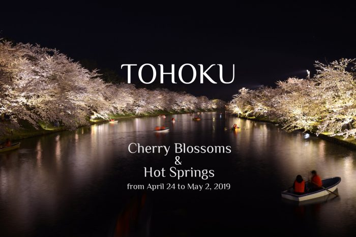 "Photo Tour Japan Spring 2019: TOHOKU ""Cherry Blossoms & Hot Springs"""