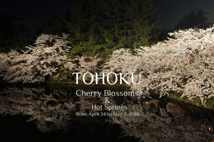 "Photo Tour to Tohoku, Japan 2018 ""Cherry Blossoms & Hot Springs"""